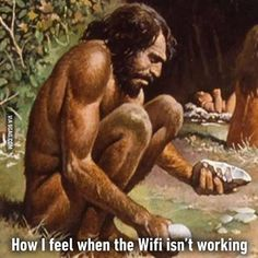 Without the internet, I'm less than nothing. @9gagmobile #9gag #wifi #internet #meme #caveman #L4L #followback #awesome