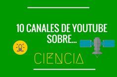 10 canales de Youtube para aprender sobre ciencia