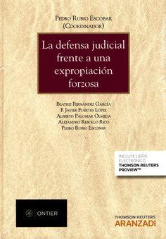 La defensa judicial frente a una expropiación forzosa.    Aranzadi, 2015