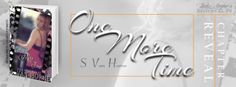 CHAPTER REVEAL: One More Time from Author S. Van Horne