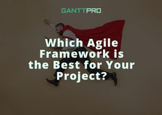 Do you choose Agile? You are right! Then choose the best framework for your project. Click the link: