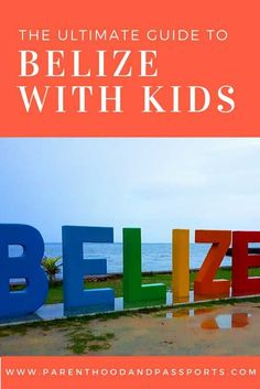 The Ultimate Guide to Belize with a baby or toddler