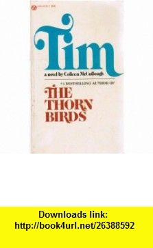 Tim, A novel by Colleen McCullough Colleen McCullough ,   ,  , ASIN: B000V6619C , tutorials , pdf , ebook , torrent , downloads , rapidshare , filesonic , hotfile , megaupload , fileserve