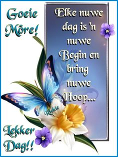 Morning Images, Morning Quotes, Lekker Dag, Evening Greetings, Goeie Nag, Goeie More, Afrikaans Quotes, Good Morning Wishes, Letter Board
