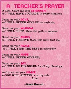 teacher's prayer | came across this inspiring Teacher's Prayer at Miss Klohn's blog and ...