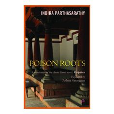 POISON ROOTS   Indira Parthasarathy  Amaryllis Higher Education, Nonfiction, Roots, Novels, Classic, India, Derby, Non Fiction, Goa India