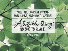 No One To Blame You Take, Blame, Your Life, Inspirational, Shit Happens