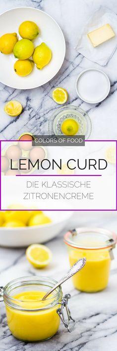 Hier findest du das Rezept für unfassbar leckeren Lemon Curd. Ganz einfach aus vier Zutaten und im Handumdrehen zusammengerührt.