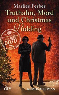 Null-Null-Siebzig, Truthahn, Mord und Christmas Pudding: Kriminalroman (dtv Unterhaltung) von Marlies Ferber http://www.amazon.de/dp/3423216077/ref=cm_sw_r_pi_dp_K4Mtwb0YWWYQ5