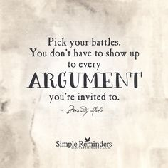 """Pick your battles. You don't have to show up to every argument you're invited to."" … For as Jesus taught, ""Blessed are the peacemakers: for they shall be called the children of God"" (Matthew Great Quotes, Quotes To Live By, Inspirational Quotes, Awesome Quotes, Wise Quotes, Quotable Quotes, Motivational, Funny Quotes, Mandy Hale Quotes"