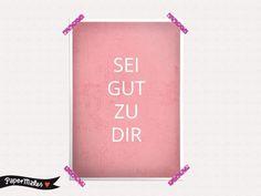 "Poster, Druck ""Sei gut zu dir"" // typo print by PaperMakes via DaWanda.com"