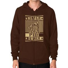 Never underestimate the power of a Pug Owner Zip Hoodie (on man)