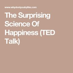The Surprising Science Of Happiness (TED Talk)