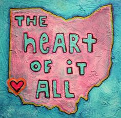 """ohio - """"the heart of it all"""" love that the <3 is right on CINCY!"""