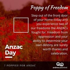 7 Poppies for ANZAC - The Poppy of Freedom reminds us of the space and opportunity that awaits you today when you open the door. Anzac Day, Oppression, Destiny, Poppy, Opportunity, Freedom, Thankful, Community, Space