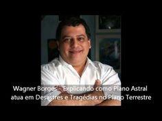 Wagner Borges - Explicando como Plano Astral atua em Desastres e Tragédi...