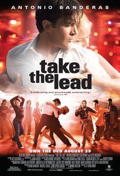"""Take the Lead"" (2006). Country: United States. Director: Liz Friedlander. Cast: Antonio Banderas, Alfre Woodard, Rob Brown, Yaya DaCosta, Elijah Kelley, Markus T. Paulk, Lyriq Bent, Jasika Nicole"