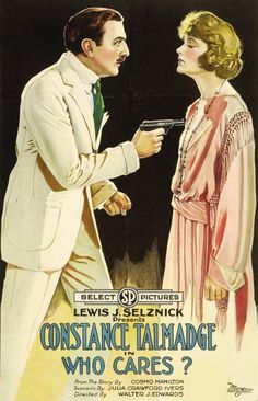 Who Cares? (1919) Stars: Constance Talmadge, Harrison Ford, Donald MacDonald ~ Director: Walter Edwards