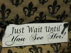 Ring Bearer Sign / Choose With or Without Ring Holder / Just Wait Until You See Her! / Painted Solid Wood / Ribbon Hung