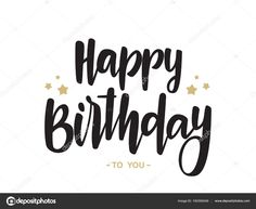 Happy Birthday To You, Happy Birthday Typography, Handwritten Type, Birthday Cards, Birthday Ideas, Handwriting, Google Images, Messages, Lettering
