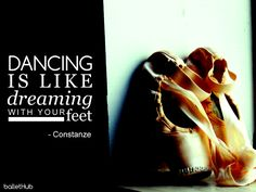 Dance is like dreaming with your feet #ballet - BalletHub
