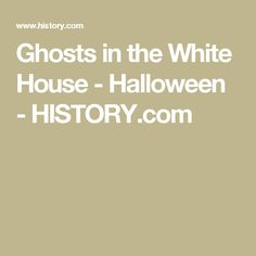 Ghosts in the White House - Halloween - HISTORY.com