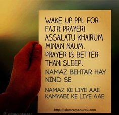 Namaz Behtar hay Nind se  Assalatu khayrum minan naum  Prayer is Better than Sleep  Namaz Ke Liye Aae Hayya alas Salah  Rush to prayer                                     Kamyabi Ke Liye Aae
