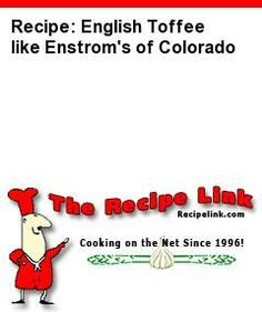 Recipe: English Toffee like Enstrom's of Colorado - Recipelink.com
