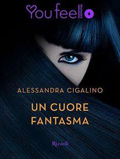 Sedotte Dai Libri: Un Cuore Fantasma di Alessandra Cigalino Recension...