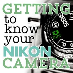 Blogging | Blog Photography | Getting to Know Your Nikon Camera: DSLR Buttons.
