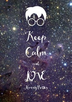 Keep Calm and LOVE Harry Potter ...