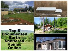 For those looking to build a self sufficient home, here are the top 5 documented earth sheltered homes on the internet, with a bonus earthbag home
