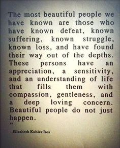 """Beautiful people do not just happen."""