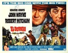 El Dorado (1966) American Western film produced and directed by Howard Hawks and starring John Wayne and Robert Mitchum and a very young James Caan.