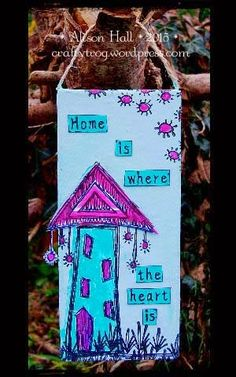 Home is where the Heart is by Alison Hall | That's Blogging Crafty!