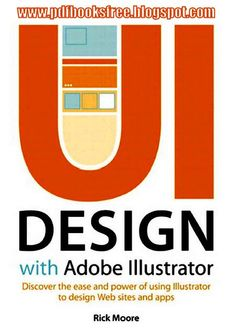 UI Design with Adobe Illustrator: Discover the Ease and Power of Using Illustrator to Design Web Sites and Apps : Rick Moore : 9780321833853 Web Design, Tool Design, Graphic Design, Design Concepts, Vector Design, Print Design, Adobe Illustrator Tutorials, Illustrator Cs6, Information Architecture
