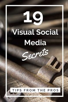 19 Secrets from the Visual #SocialMedia Pros by Socially Sorted [SlideShare]