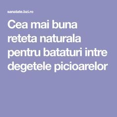 Cea mai buna reteta naturala pentru bataturi intre degetele picioarelor Good To Know, Mai, Health Fitness, Personal Care, Healthy, Varicose Veins, Self Care, Personal Hygiene, Health And Fitness
