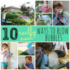 10 Really Neat Ways to Blow Bubbles -- unique and simple ideas to play with bubbles!