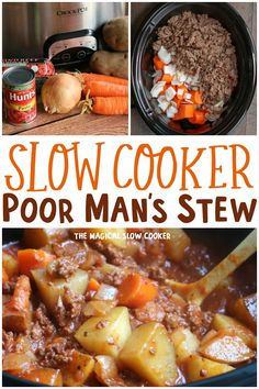 Slow Cooker Poor Man's Stew is a budget friendly meal that is very hearty and reheats well! - The Magical Slow Cooker Crockpot Dishes, Crock Pot Slow Cooker, Crock Pot Cooking, Crock Pots, Slow Cooker Easy Meals, Beef Stew Crockpot Recipe, Crock Pot Stew, Slow Cooker Hamburger Recipes, Hamburger Stew