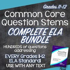 Common Core Question Stems and Annotated Standards for ELA for ALL ELA standards for grades 11-12