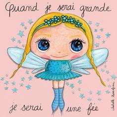 Tableau fille : Quand je serai grande, je serai une fée by Isabelle Kessedjian