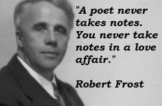 Google Image Result for http://en.nkfu.com/wp-content/uploads/2012/08/Robert-Frost-Quotes-4.jpg