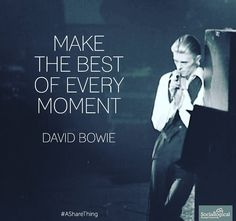 """""""Make the best of every moment"""" - David Bowie Business Leadership Quotes, Ziggy Stardust, David Bowie, Good Things, In This Moment, Sayings, Music, Instagram Posts, How To Make"""