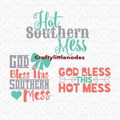 Cricut Explore Silhouette Cameo SVG Projects Hot Southern Mess God Bless This Southern by CraftyLittleNodes