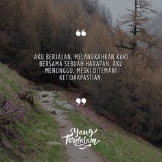Akankah aku menemukan dirimu di ujung jalan ini? . Kiriman dari @richiqo . #Berbagirasa #yangterdalam #quote #poetry #poet #poem #puisi #sajak Tumblr Quotes, Sad Quotes, Wisdom Quotes, Book Quotes, Qoutes, Cinta Quotes, People Come And Go, Brave Quotes, Pretty Quotes