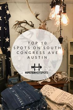 City Guide Austin Top 10 Things To Do On South Congress Avenue