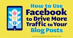 How to Use Facebook to Drive More Traffic to Your Blog Posts Facebook Marketing Strategy, Internet Marketing Company, Marketing Articles, Social Media Marketing, Marketing Videos, How To Use Facebook, About Me Blog, Posts, Seo Consultant