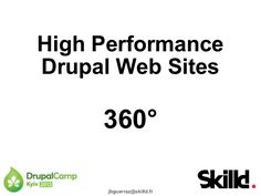 drupal-camp-kiev-2012-high-performance-drupal-web-sites by jbguerraz via Slideshare