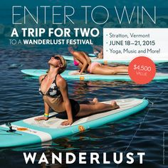 Enter to win a trip for two to Wanderlust Vermont in June, valued at $4500!